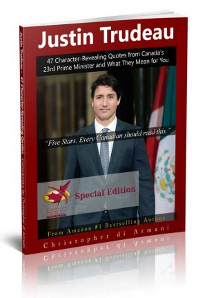Justin Trudeau 47 Character-Revealing Quotes Book