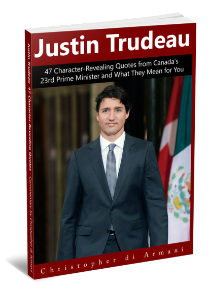Justin Trudeau 47 Character-Revealing Quotes from Canada's 23rd Prime Minister